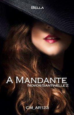 A Mandante Novos Santinelle 2 Trilogia Casais Quentes E Amo
