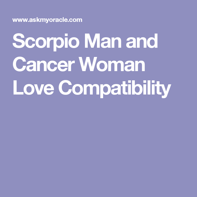 Scorpio Man and Cancer Woman Love Compatibility | Word