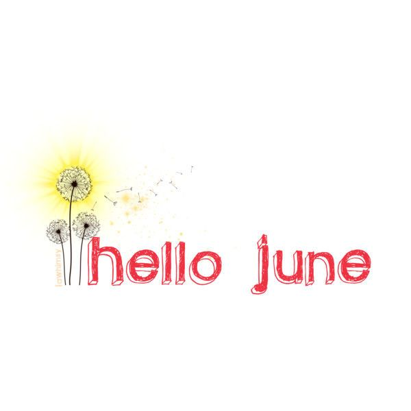 Hello June Month Quotes Welcome
