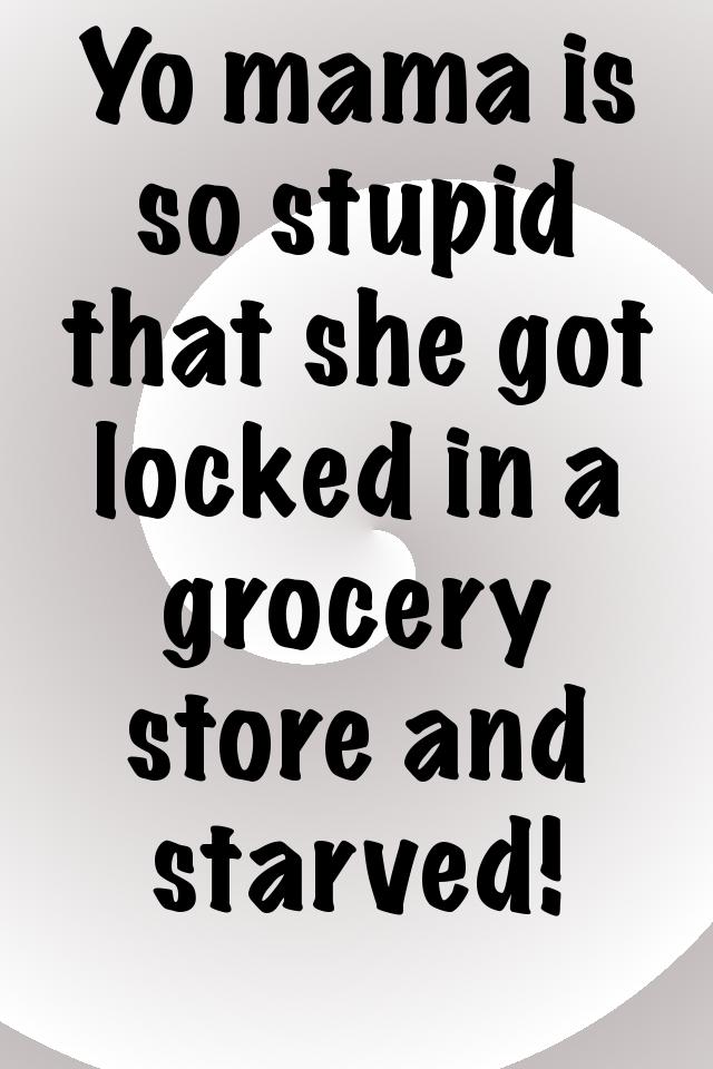 funniest yo mama jokes ever bbq pinterest mama jokes jokes