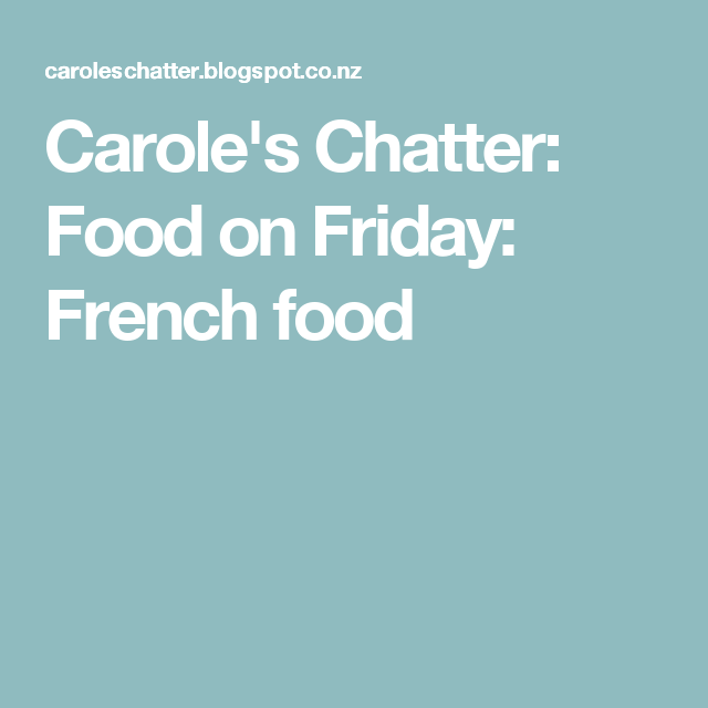 Food on Friday: French food | Lisa's recipe likes | French