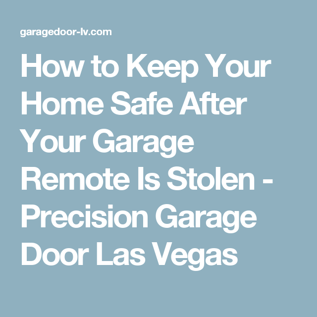 How To Keep Your Home Safe After Your Garage Remote Is Stolen   Precision  Garage Door