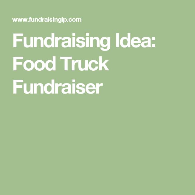 Fundraising Idea: Food Truck Fundraiser