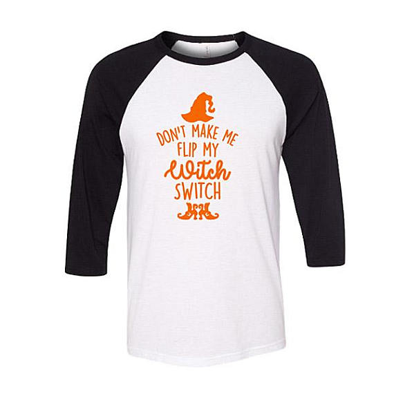 Halloween Shirt Ideas 2019.Funny Halloween Shirt Don T Make Me Flip My Witch Switch