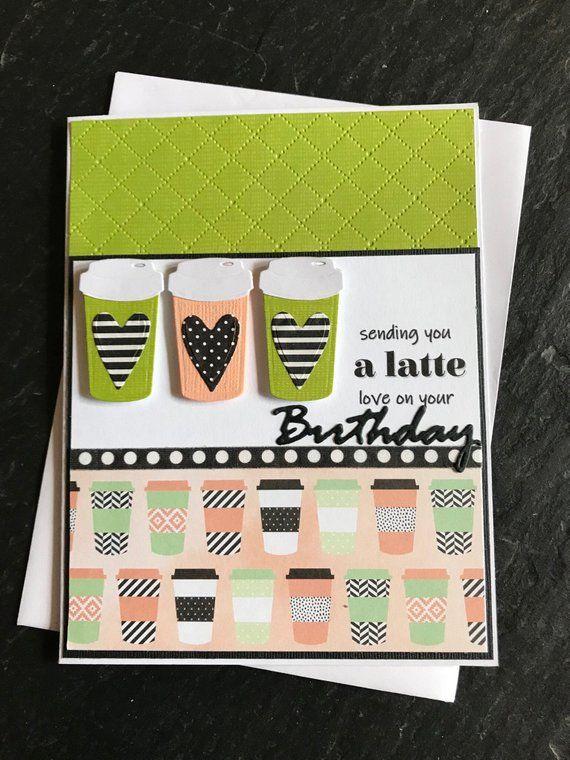 A Latte Love Handmade Birthday Card Coffee Happy Greeting Ca
