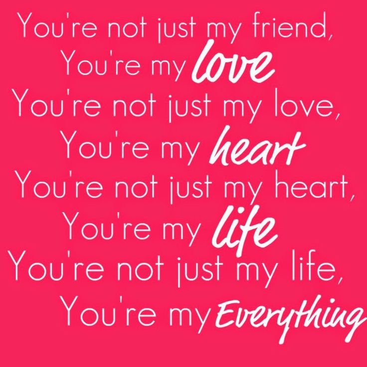 Love Quotes For Him From The Heart You Are My Love My Heart My Life  My Everything  Love