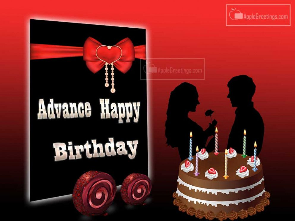 Advance Happy Birthday Advance Happy Birthday Birthday Wishes