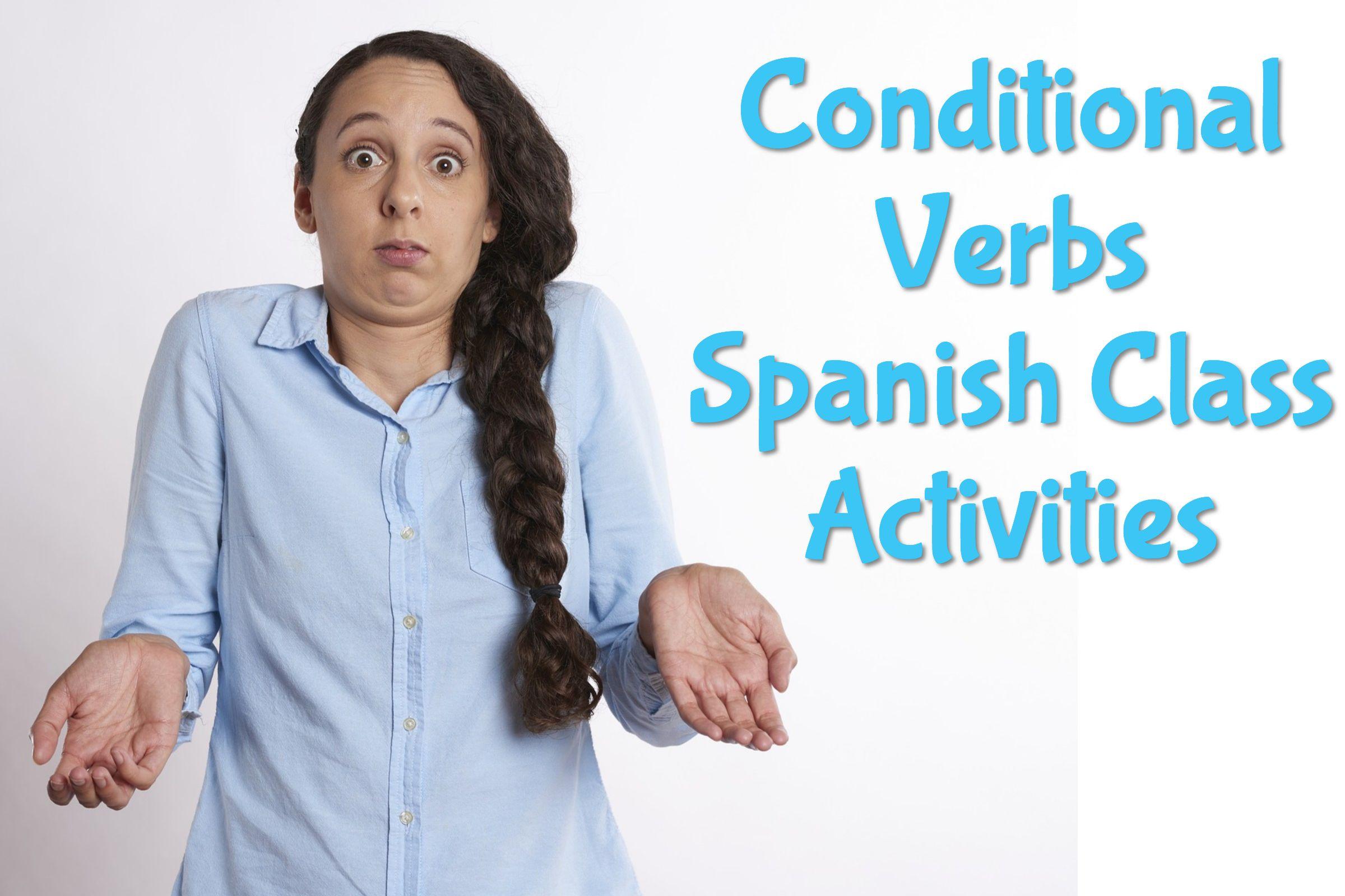 Conditional Verbs Spanish Class Activities