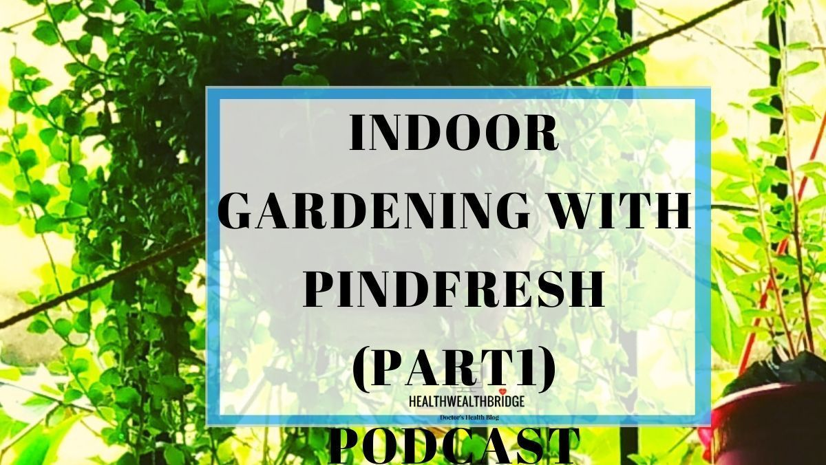 Indoor Gardening With Pindfresh Part1 Podcast