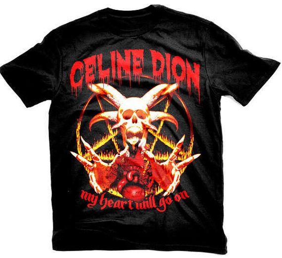 Celene Dion Metal Shirt   Metal t shirts, Metal shirts, T shirt