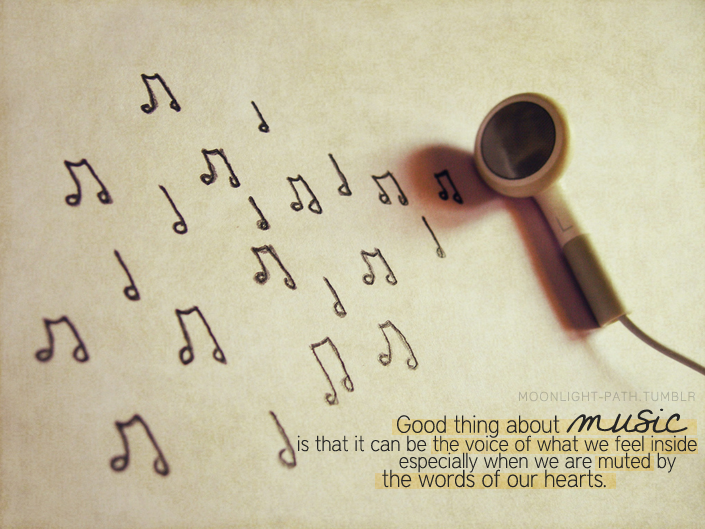 Good thing about music, is that it can be the voice of what we feel inside. Especially when we are muted by the words of our hearts.