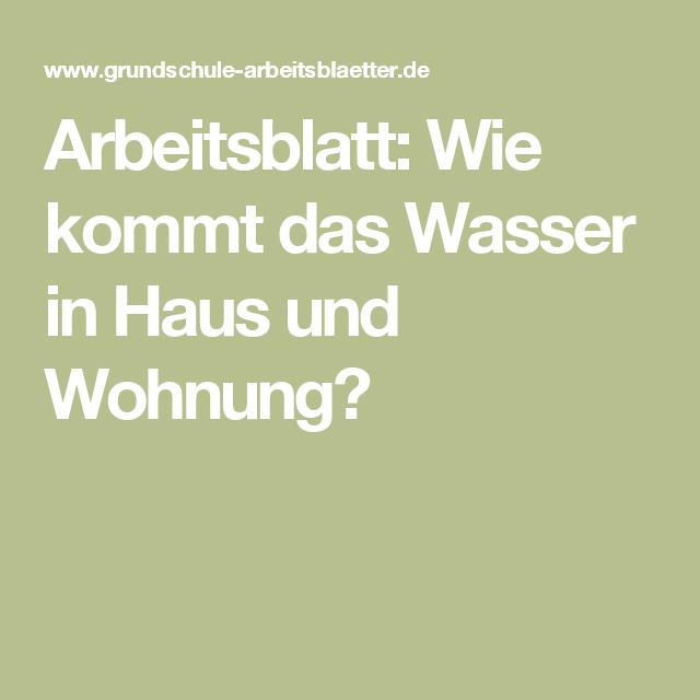 Arbeitsblatt: Wie kommt das Wasser in Haus und Wohnung? | Pinterest