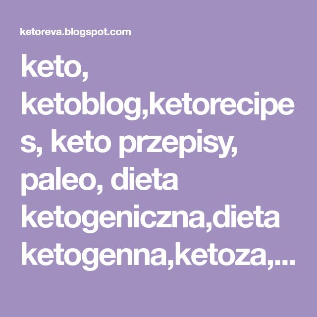 Keto Ketoblog Ketorecipes Keto Przepisy Paleo Dieta Ketogeniczna