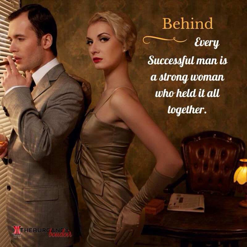 Behind Every Successful Man Is A Strong Woman Behind Him Words To