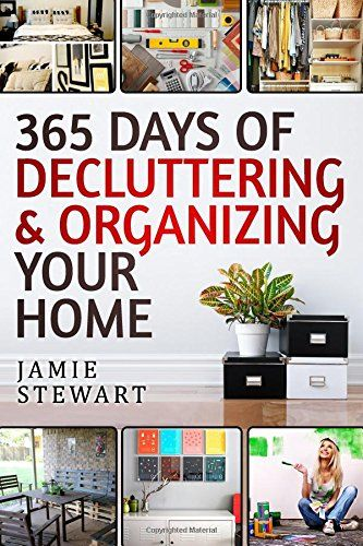 How to keep a clean house free yourself from the chains of 365 days of decluttering and organizing your home diy household hacks diy declutter and solutioingenieria Gallery
