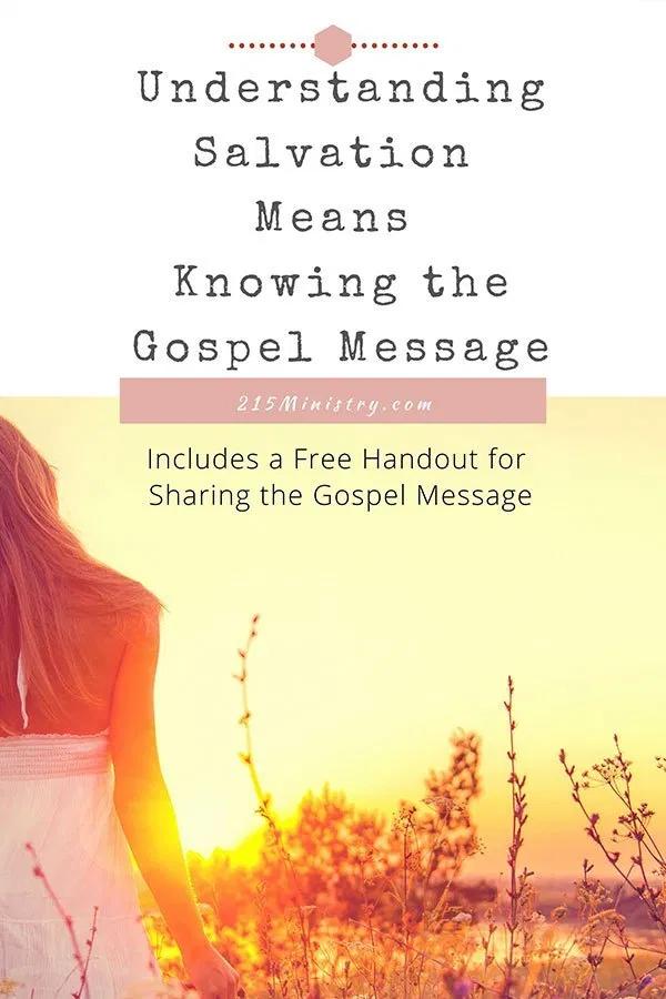 Understanding Salvation means Knowing the Gospel Message ...