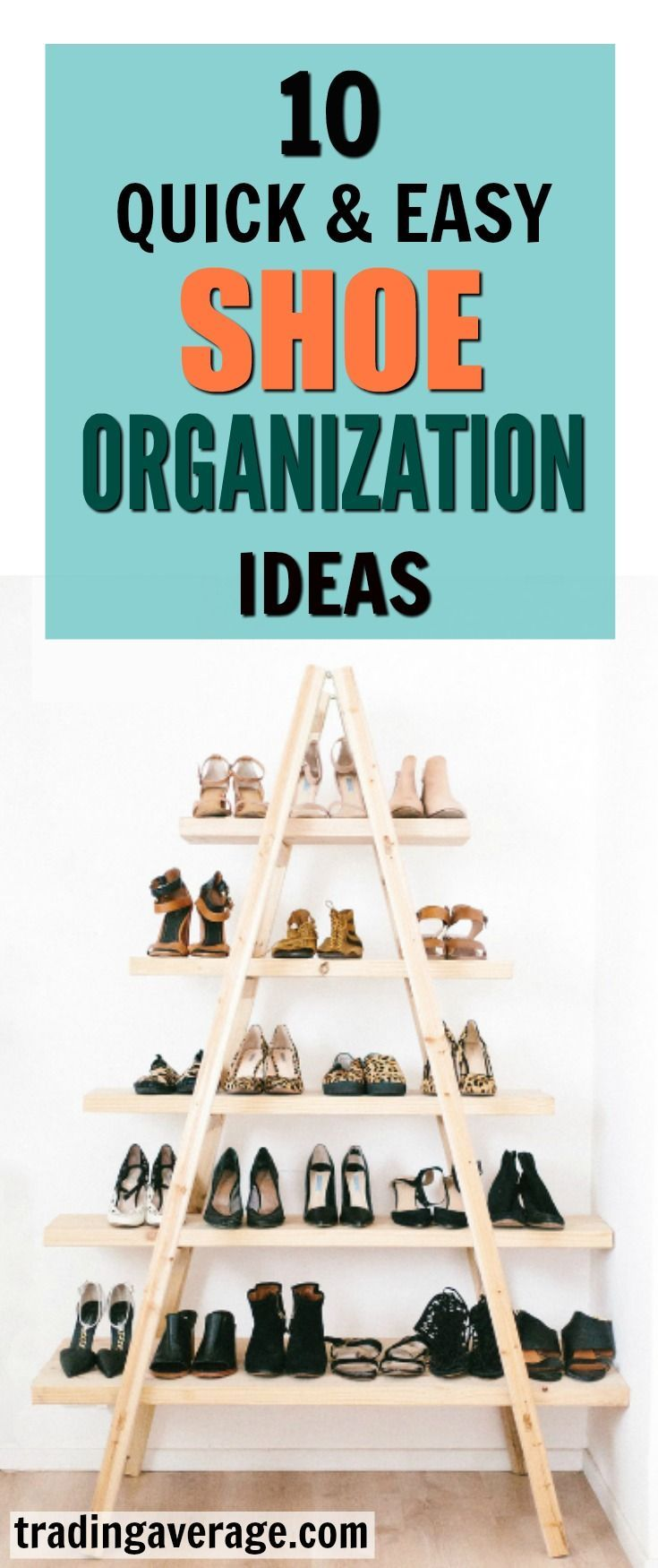 Looking For Some Shoe Storage Ideas? These 10 Shoe Storage And Shoe  Organization Ideas Will