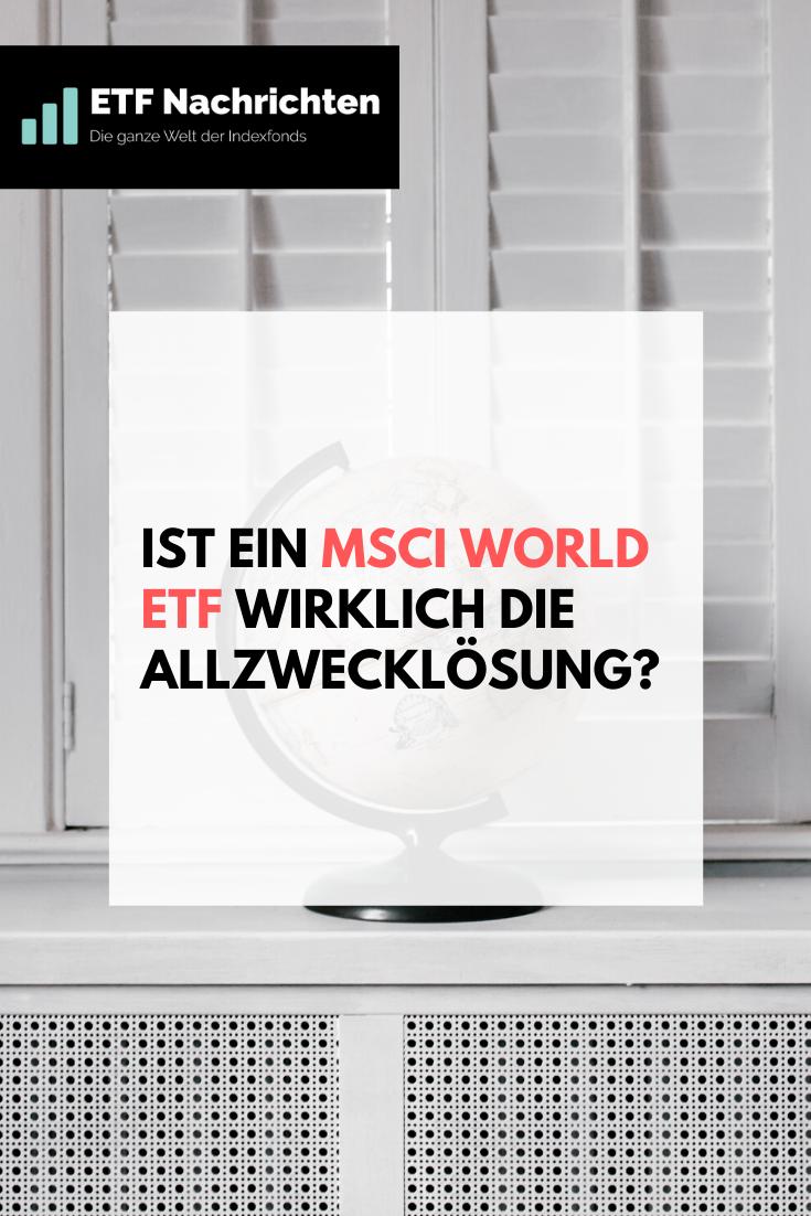 Ist ein MSCI World ETF wirklich die Allzwecklösung? in