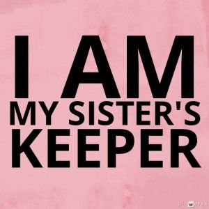 I Am My Sisters Keeper End Gendercide With Images Sister