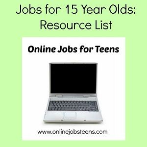Jobs For 15 Year Olds Jobsforteens Onlinejobs Workathome