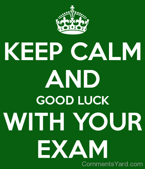 Good Luck On Your Exam Quotes: Keep Calm And Good Luck With Your Exam