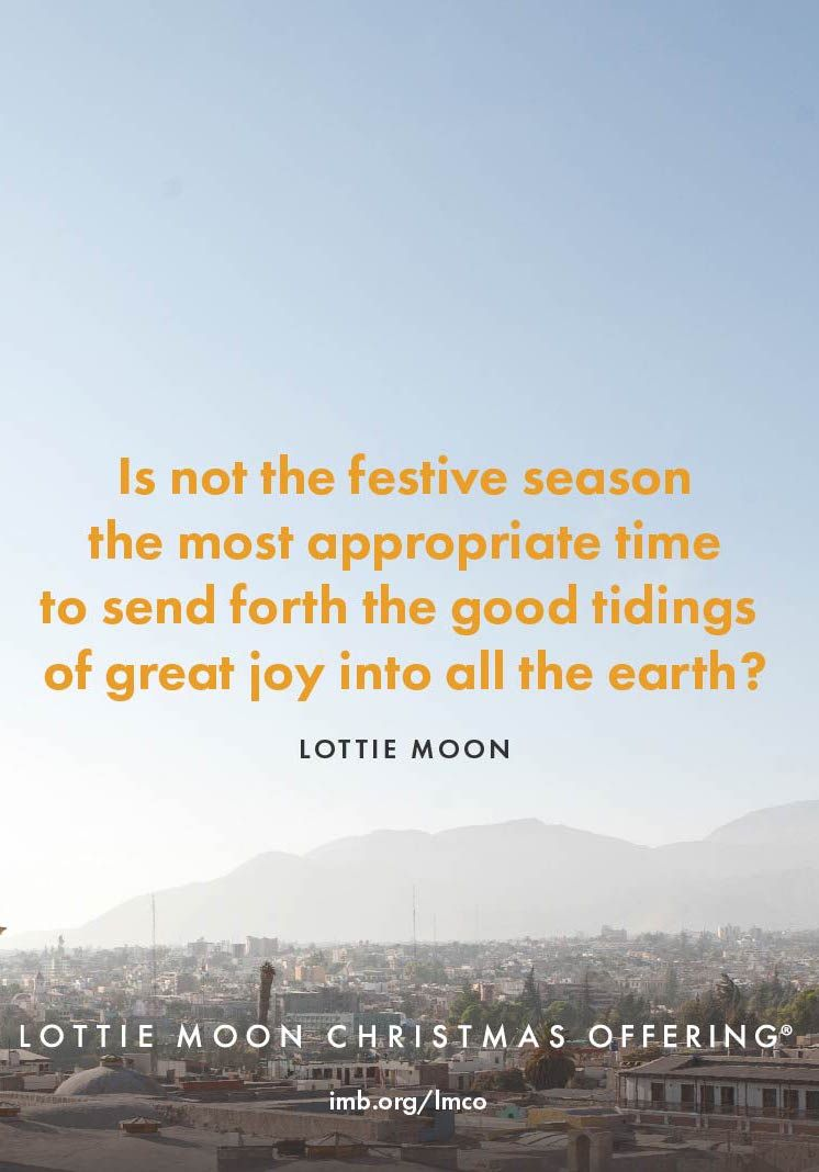 Lottie Moon Christmas Offering.Lottie Moon Christmas Offering Quotes And Verses People