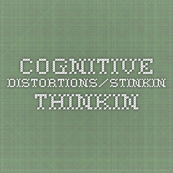 cognitive distortions/stinkin thinkin