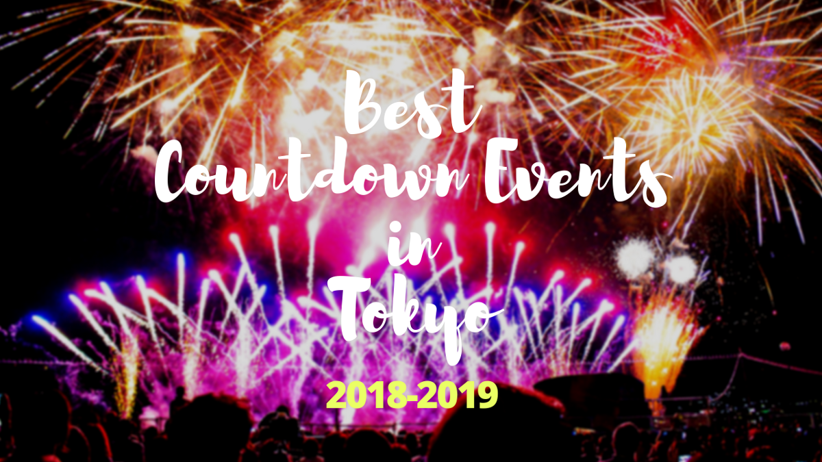 Best Countdown Events On New Years Eve In Tokyo 2018 2019 New Years Countdown Tokyo New Years Eve