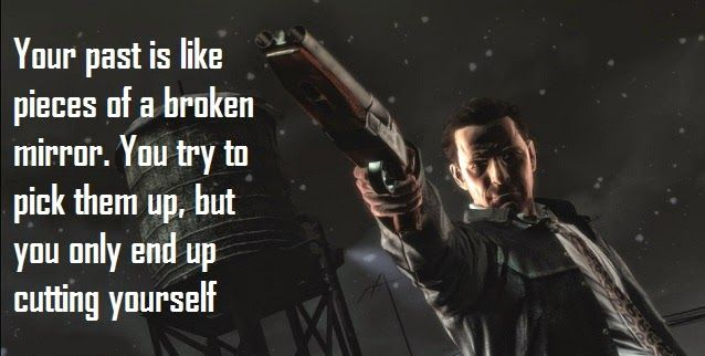 1000 Images About Words And Stuff On Pinterest Video Game Quotes Max Payne Game Quotes