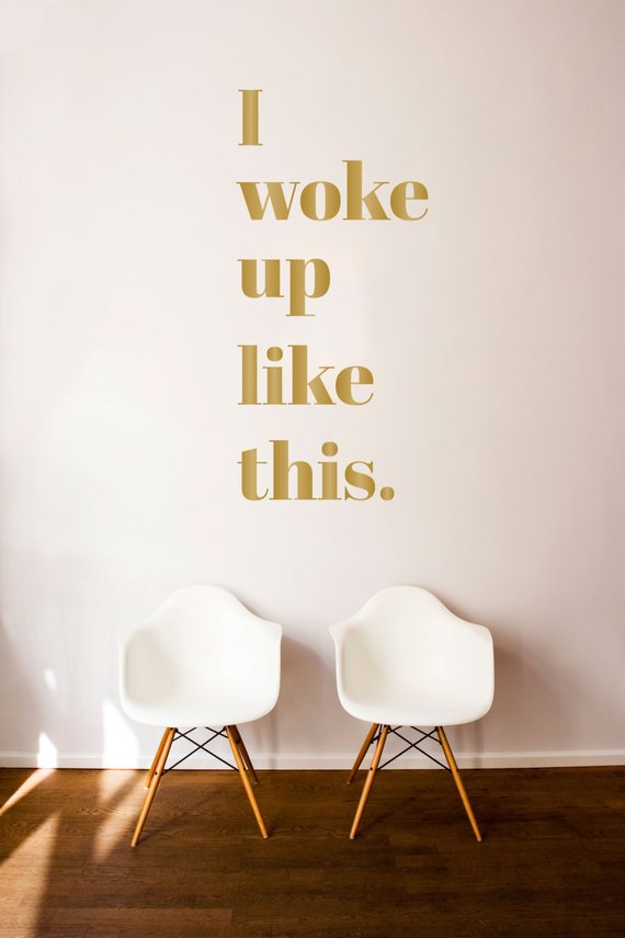 i woke up like this quote - wall decal custom vinyl art stickers for