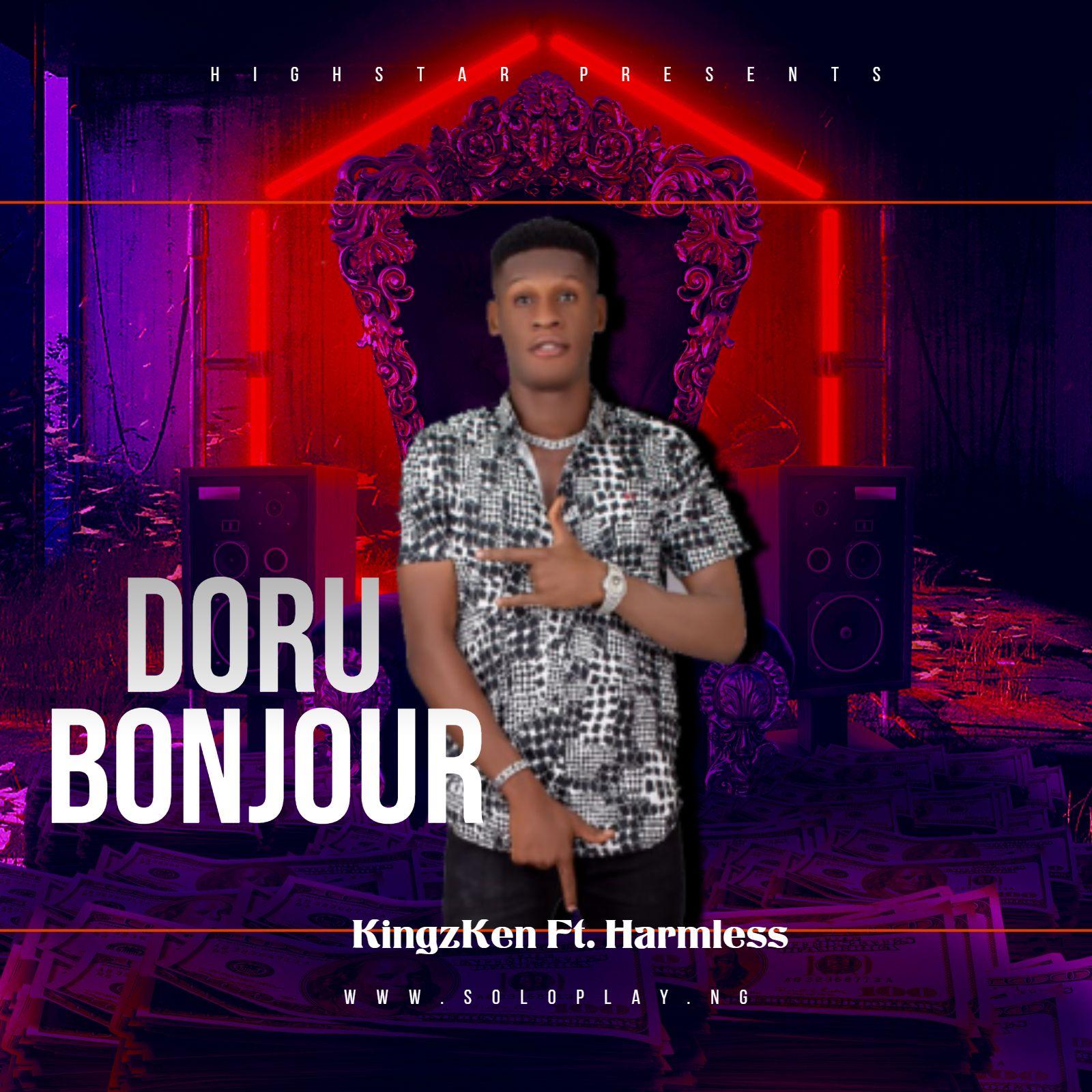 Kingzken Ft Harmless Doru Bonjour Bonjour Music Bring It On