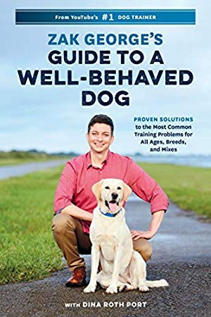 Download Pdf Zak George S Guide To A Well Behaved Dog Proven Solutions To The Most Common Training Problems Fo Dog Training Books Download Books Free Reading