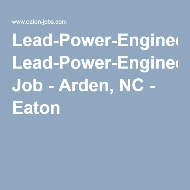 Lead-Power-Engineer Job - Arden, NC - Eaton Job Search for Kenny - power engineer sample resume