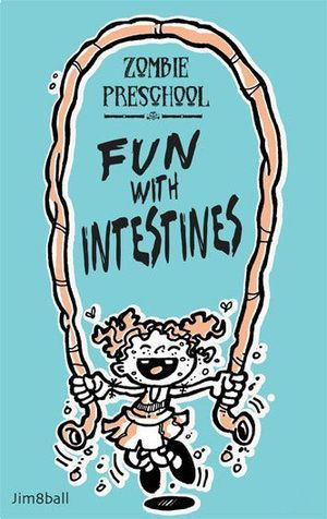 Fun with Intestines.  aww the first book you will read your children
