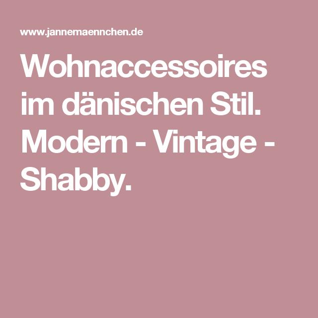 Wohnaccessoires Vintage wohnaccessoires im dänischen stil modern vintage shabby