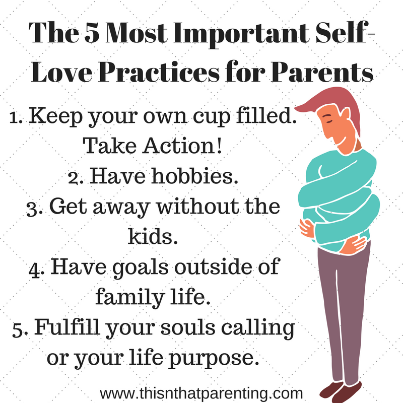 5 Steps to SelfLove An Essential Component to Parenting