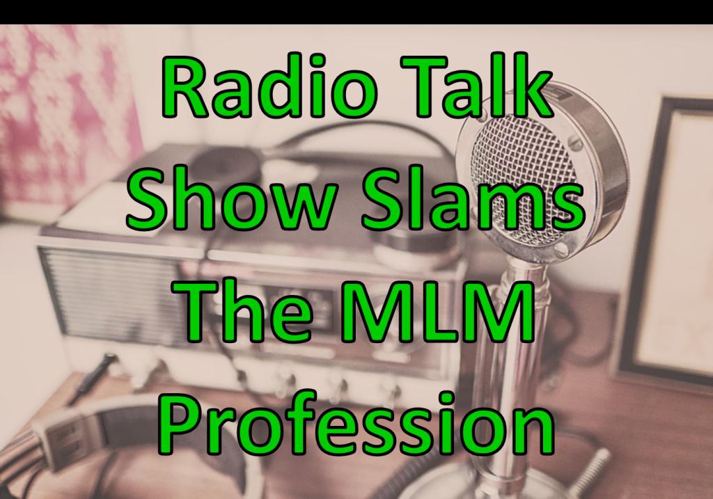 Radio Talk Show Slams The MLM Profession | Kenny Santos