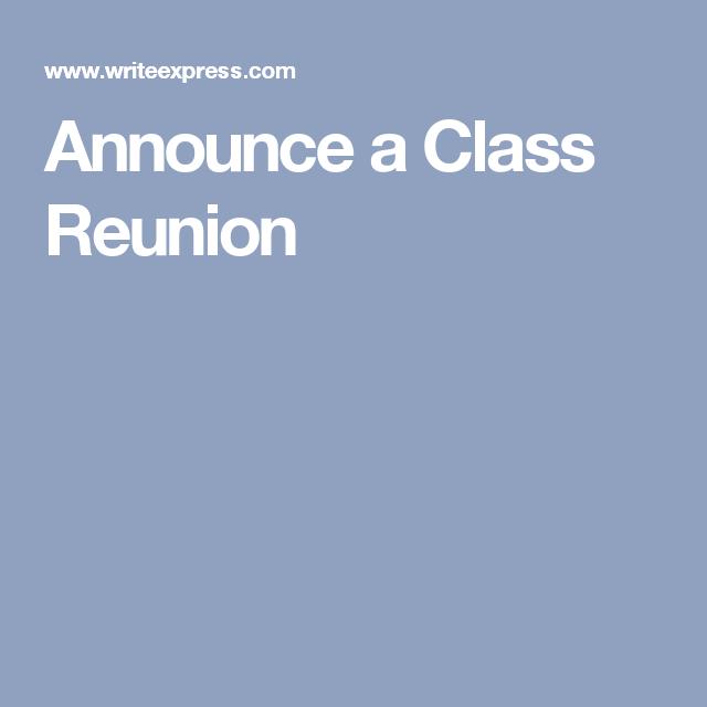 Announce a class reunion party pinterest school reunion sample letters to announce a class reunion spiritdancerdesigns Images