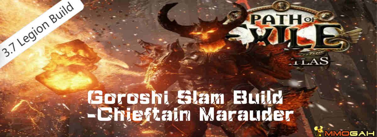 Path of Exile Legion 3 7: Goroshi Slam Build-Chieftain Marauder