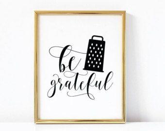Be Grateful Kitchen Printable Art Funny Kitchen Printable Art