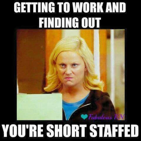 Short Staff Again Nurse Memes Humor Nurse Humor Work Humor