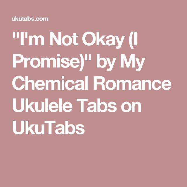 Im Not Okay I Promise By My Chemical Romance Ukulele Tabs On