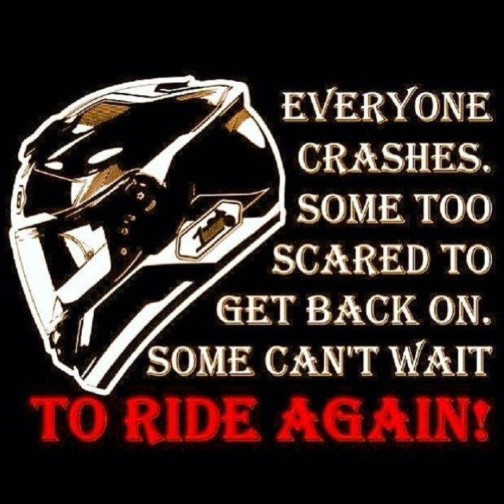 Motorcycle crashes, scared to ride again, never quit, get ...