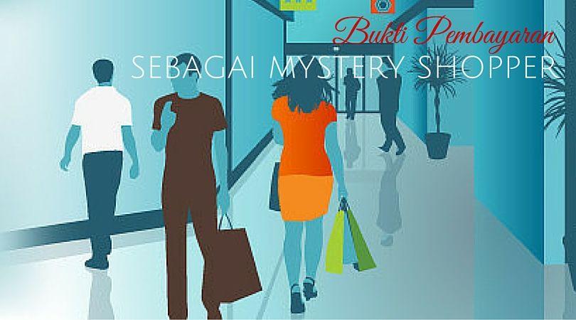 Cara Menambah Pendapatan Dengan Menjadi Mystery Shopper Bukti Pembayaran