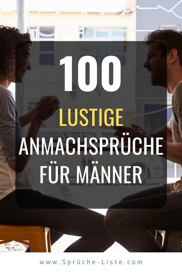 100 lustige Anmachsprüche für Männer | Anmachsprüche