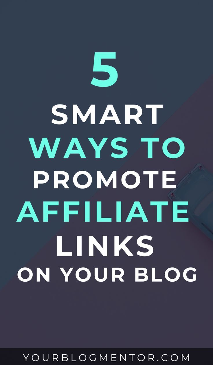5 Smart Ways To Promote Affiliate Links On Your Blog Via