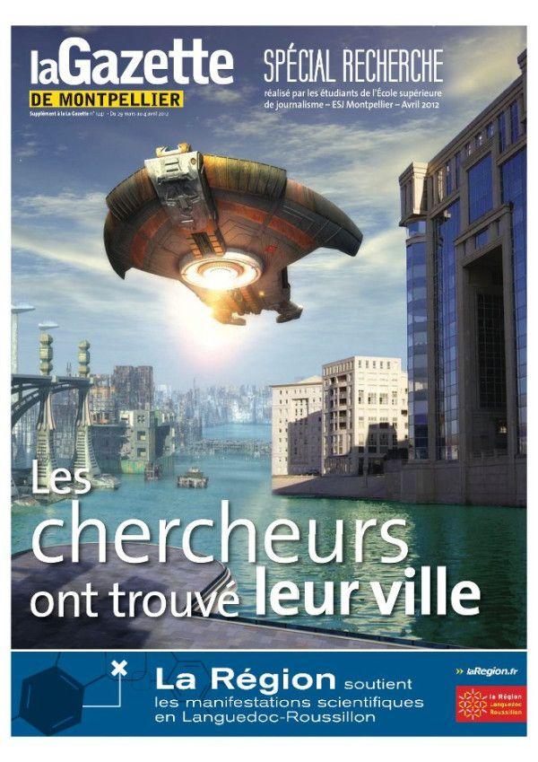 #Montpellier Offert avec la Gazette de cette semaine, un supplément spécial Recherche réalisé par les étudiants de l'École supérieure de journalisme, l'ESJ Montpellier !