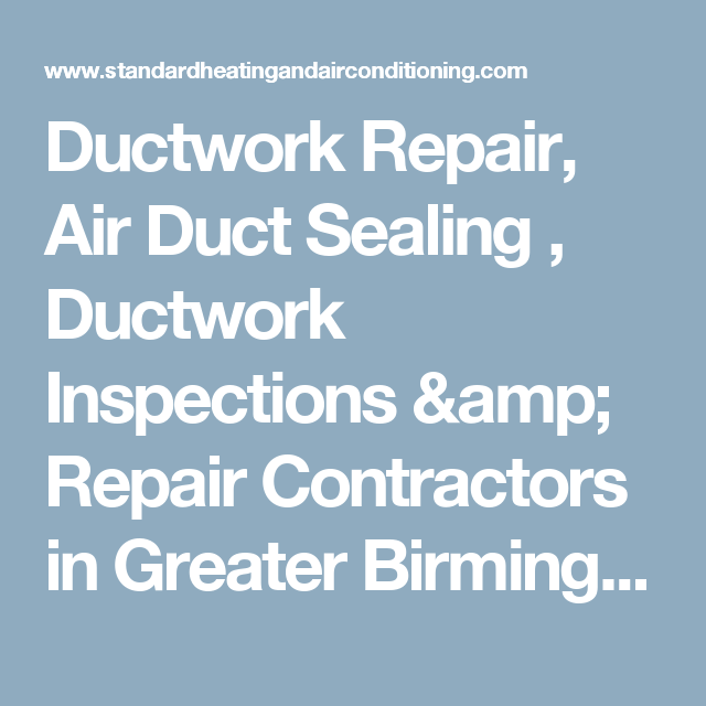 Ductwork Repair Air Duct Sealing Ductwork Inspections Amp