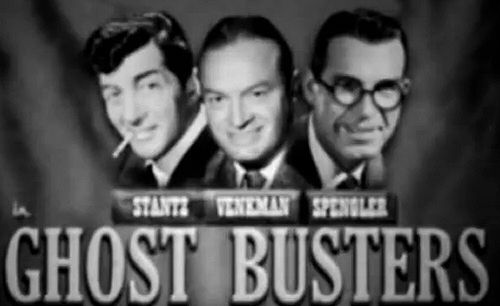 Ghostbusters (1954), starring Dean Martin, Bob Hope & Fred MacMurray.