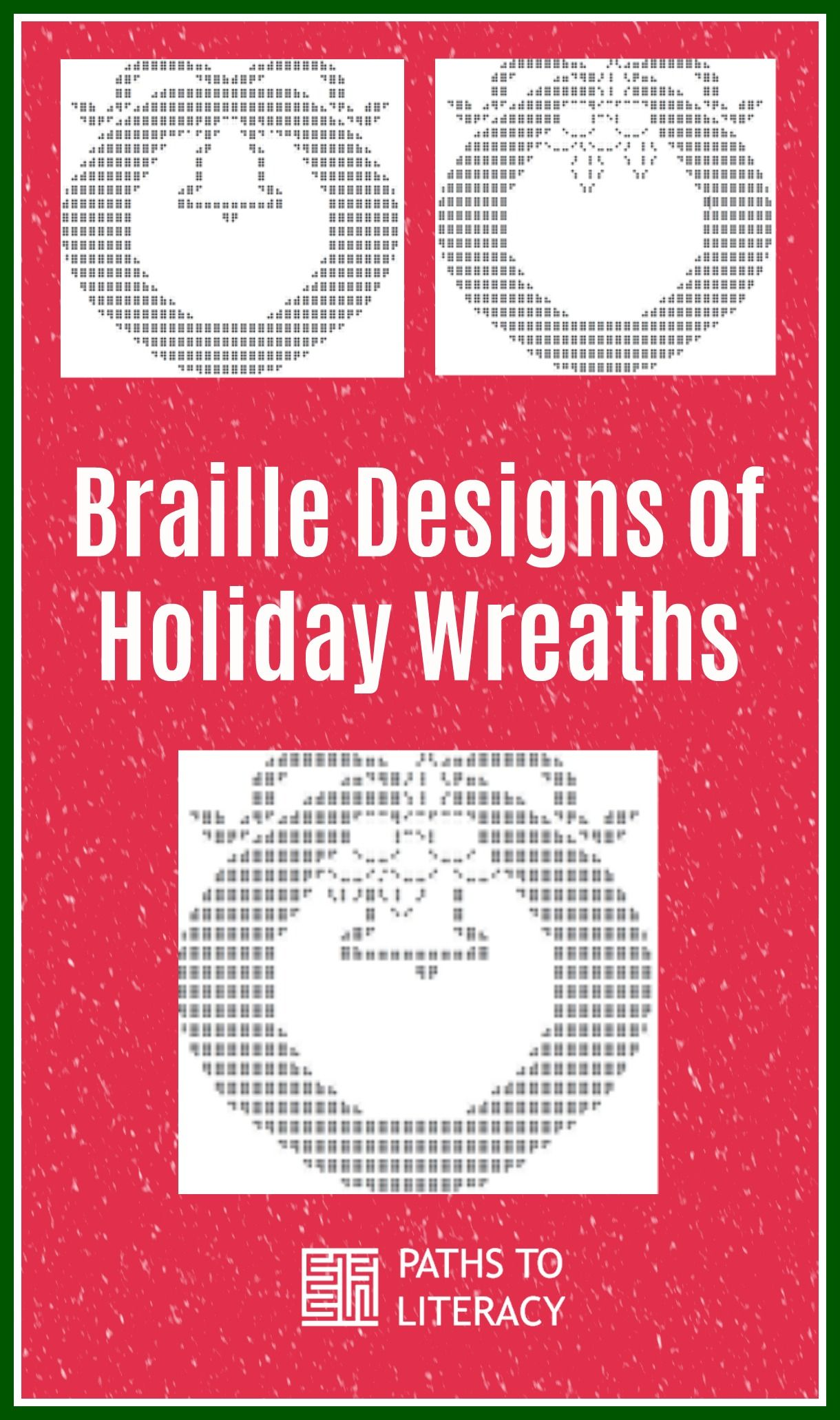 Braille Designs Of Holiday Wreaths